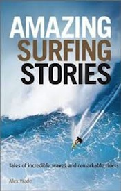 Amazing Surf Stories by Alex Wade